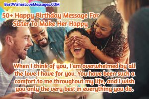 Happy Birthday Message For Sister To Make Her