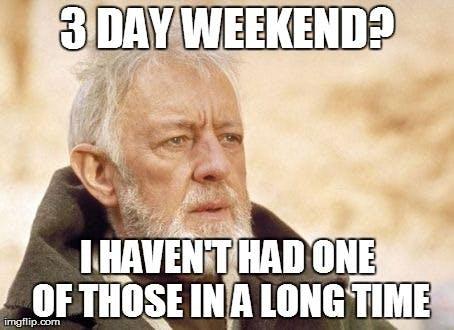 3 day weekend meme