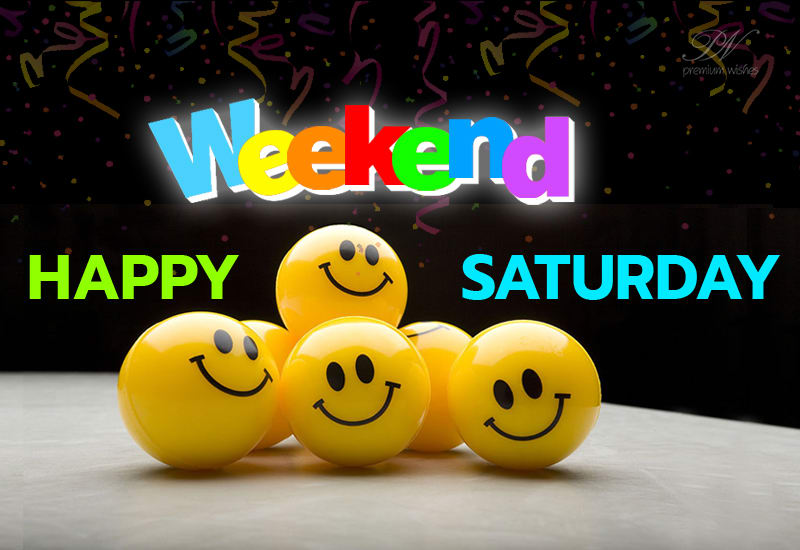 Happy Sturday Images for Weekend