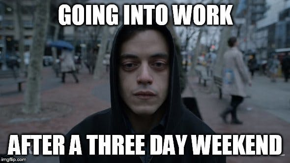 Back to Work After 3 Day Weekend meme