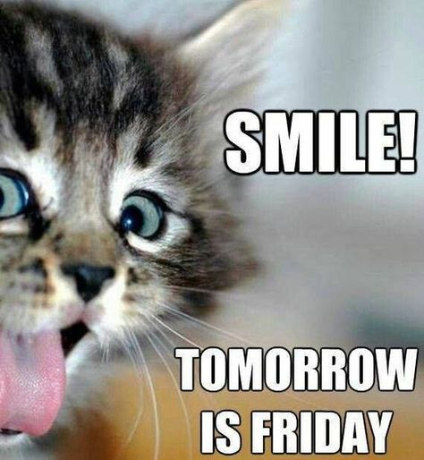 Smile! Tomorrow is Friday