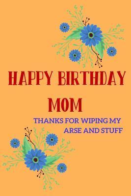 Funny Happy Birthday Mom Quotes