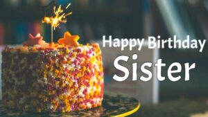 Heart Touching Birthday Greetings For Sister 2022