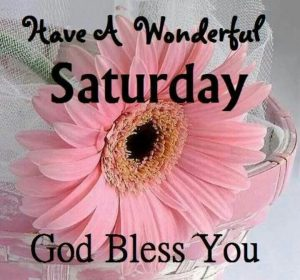 Saturday Blessing Morning Quotes